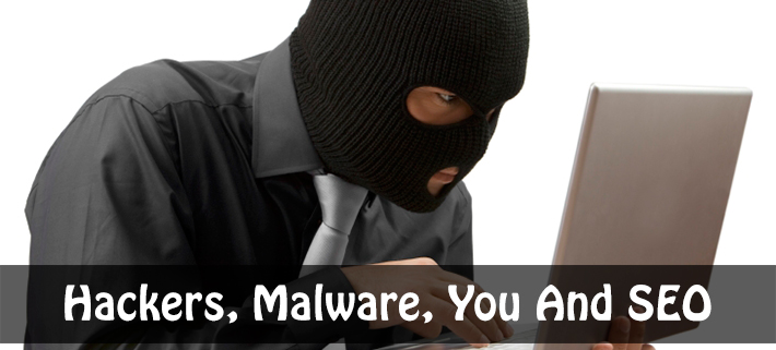 Dealing With Malware & Hacked Sites: And The SEO Factor