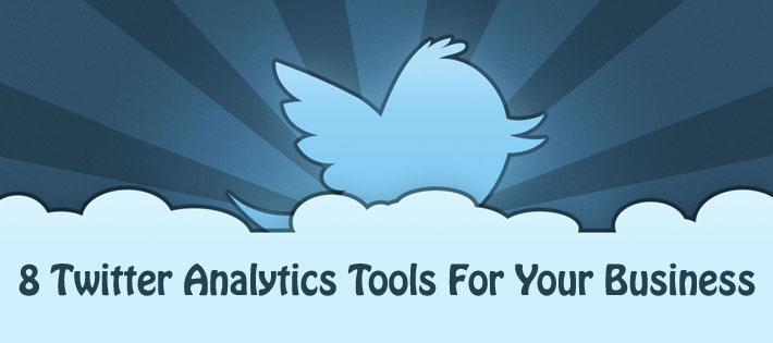 8 Twitter Analytics Tools For Your Business