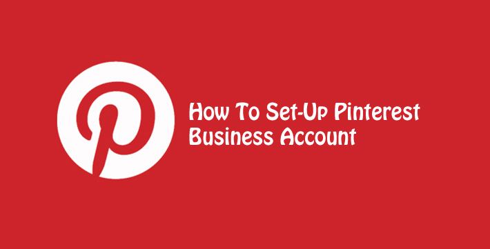 How To Set-Up a Pinterest Business Account