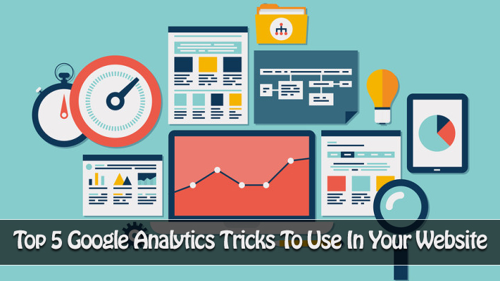 Top 5 Google Analytics Tricks to Use in Your Website