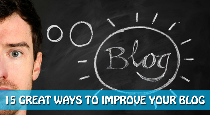 15 Great Tips to Improve Your Blog