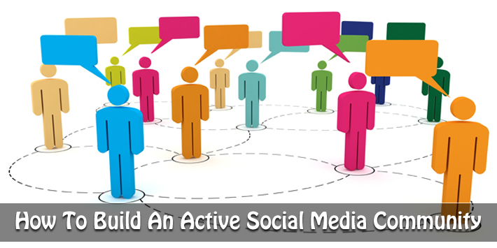How to Build an Active Social Media Community