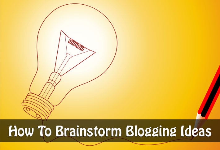 How To Brainstorm Blogging Ideas