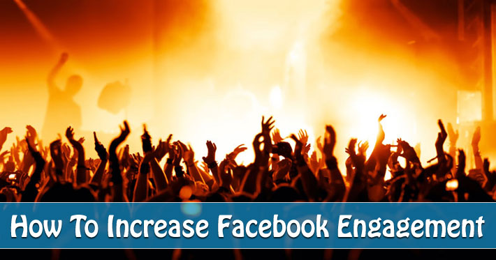 17 Ways To Increase Facebook Engagement