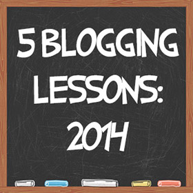 5 Blogging Lessons to Learn from 2013