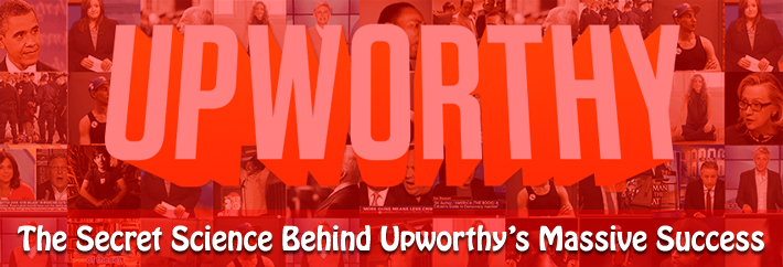 The Secret Science Behind Upworthy's Massive Success