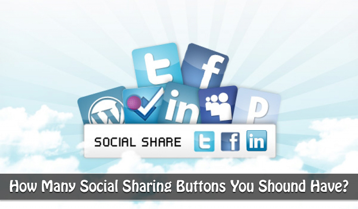 How Many Social Sharing Buttons You Should Have?