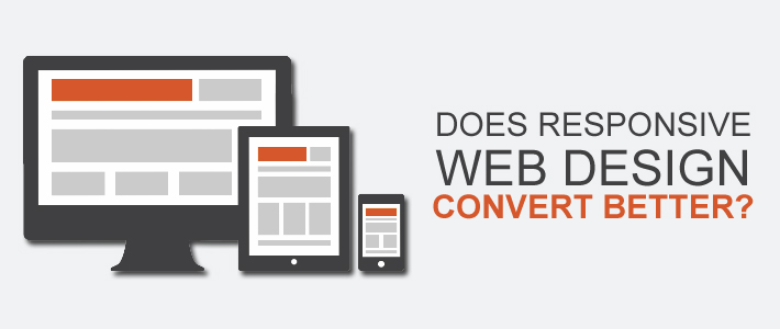 Does Responsive Web Design Convert Better?